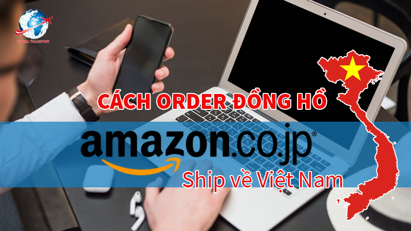 dat-mua-dong-ho-tren-amazon-ship-ve-viet-nam